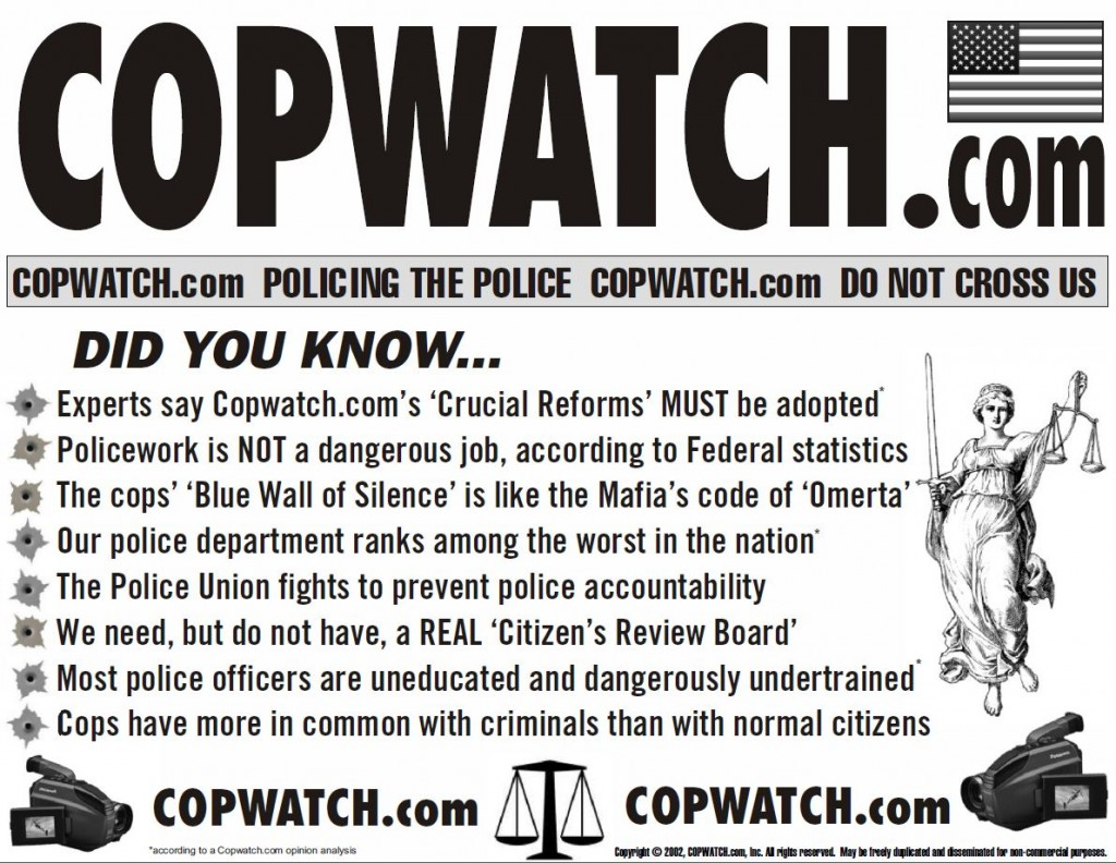 Cop watch with us and expose those goonies